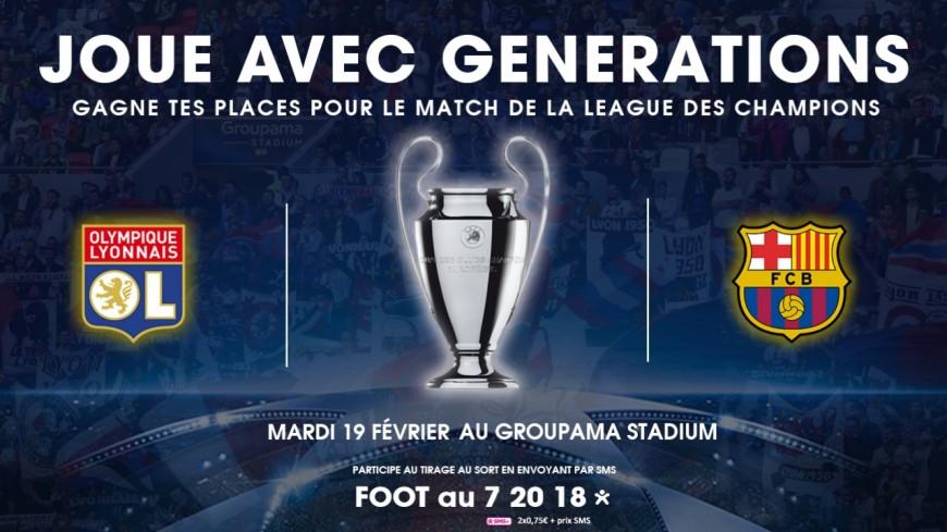 GENERATIONS LYON t'invite au match OL- FC BARCELONE !