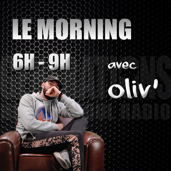Le Morning avec Oliv